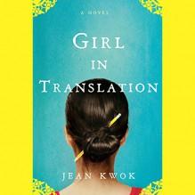 Girl in Translation - Jean Kwok,Grayce Wey,Penguin Audio