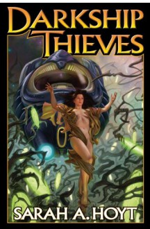 DarkShip Thieves - Sarah A. Hoyt