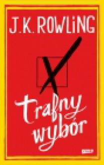Trafny wybór - Anna Gralak, J.K. Rowling