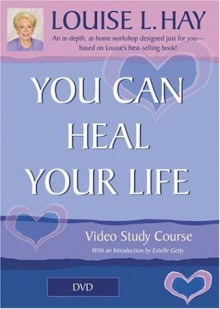You Can Heal Your Life - Louise L. Hay