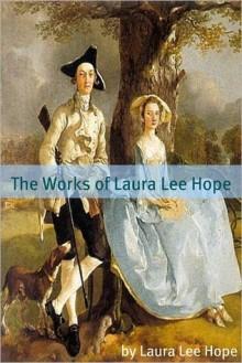 The Works of Laura Lee Hope - Laura Lee Hope, Golgotha Press