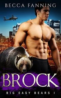Brock (BBW Bear Shifter Romance) (Big Easy Bears Book 1) - Becca Fanning
