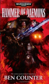 Hammer of Daemons - Ben Counter