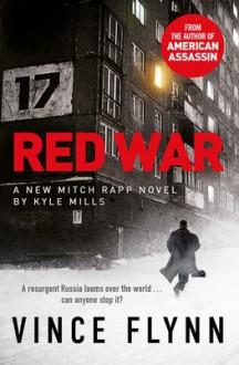 Red War - Vince Flynn,Kyle Mills