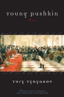 Young Pushkin: A Novel - Yury Tynyanov
