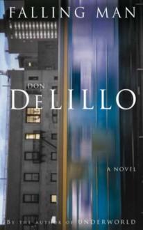 Falling Man - Don DeLillo