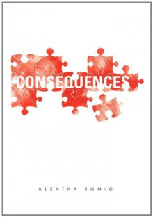 Consequences - Aleatha Romig