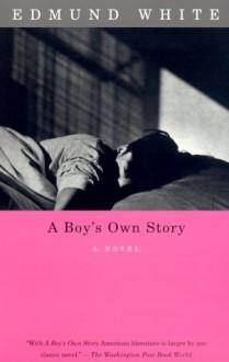 A Boy's Own Story - Edmund White