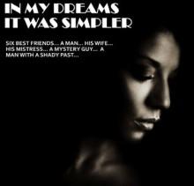 In My Dreams It Was Simpler (Season 1) (Season One) - Tolulope Popoola, Ayodele Alofe, Erere Abayowa, Tolulope Adegbite, Latifa Ayoola, Rayo Falade, Diamond Hawkins, Flourishing Florida, Tade Thompson