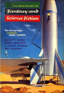 The Magazine of Fantasy and Science Fiction, July 1956 - Anthony Boucher, Idris Seabright, Margaret St. Clair, J. Francis McComas, Robert Abernathy, Arthur C. Clarke, Isaac Asimov