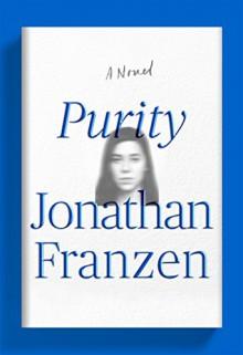 Purity: A Novel - Jonathan Franzen