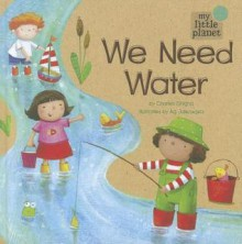 We Need Water - Charles Ghigna, Ag Jatkowska