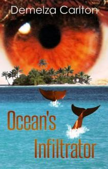 Ocean's Infiltrator (Ocean's Gift, #2) - Demelza Carlton
