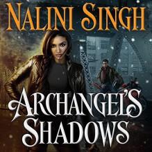 Archangel's Shadows: Guild Hunter, Book 7 - Nalini Singh, Justine Eyre