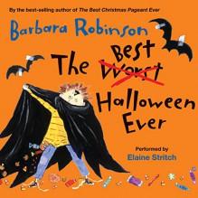 The Best Halloween Ever - Barbara Robinson, HarperAudio, Elaine Stritch