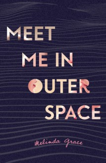 Meet Me In Outer Space - Melinda Grace