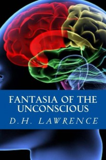Fantasia of The Unconscious - D.H. Lawrence, Michael Rubin