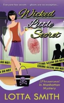 Wicked Little Secret (Paranormal in Manhattan Mystery) (Volume 3) - Lotta Smith