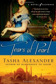 Tears of Pearl - Tasha Alexander