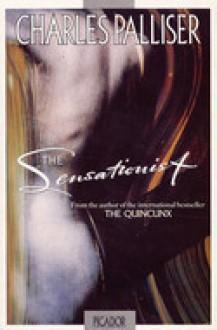 The Sensationist - Charles Palliser