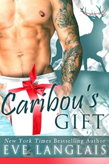 Caribou's Gift: A Hero With Antlers and Attitude (Kodiak Point Book 3.5) - Eve Langlais