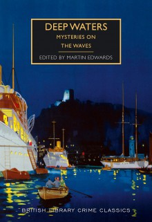 Deep Waters: Mysteries on the Waves - Martin Edwards,Various Authors