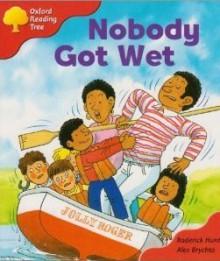 Nobody Got Wet - Roderick Hunt, Alex Brychta