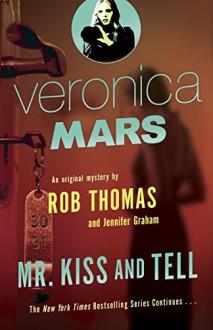 Mr. Kiss and Tell - Jennifer Graham,Rob Thomas