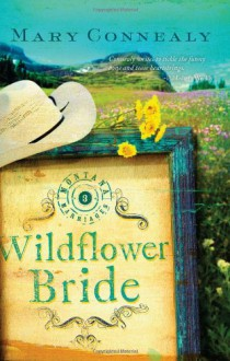 Wildflower Bride - Mary Connealy