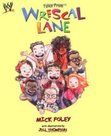 Tales from Wrescal Lane - Mick Foley