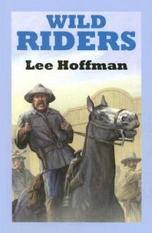 Wild Riders - Lee Hoffman