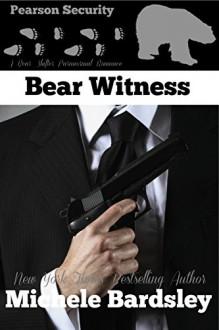 Bear Witness (Pearson Security #1): A Bear Shifter Paranormal Romance - Michele Bardsley