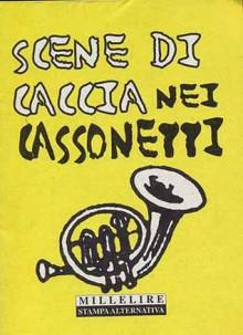 Scene di caccia nei cassonetti - Anonymous Anonymous