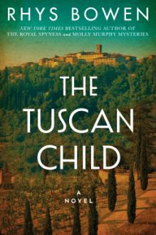 The Tuscan Child - Rhys Bowen