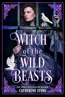 Witch of the Wild Beasts - Catherine Stine