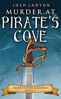 Murder at Pirates Cove - Josh Lanyon