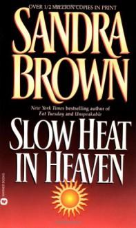 Slow Heat in Heaven - Sandra Brown