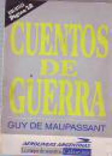 Cuentos de Guerra - Esther Benítez, Guy de Maupassant