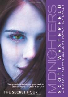 The Secret Hour (Midnighters #1) - Scott Westerfeld