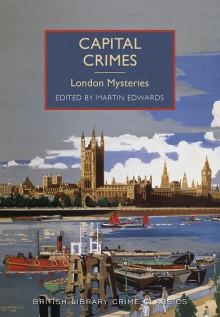 Capital Crimes: London Mysteries - Various Authors,Martin Edwards