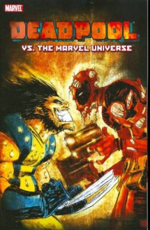 Cable and Deadpool, Vol. 8: Deadpool vs. the Marvel Universe - Reilly Brown, Fabian Nicieza