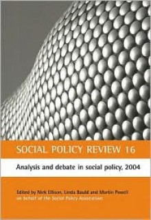 Social Policy Review, 16: Analysis and Debate in Social Policy, 2004 - Nicholas Ellison