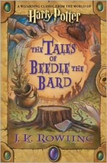 The Tales of Beedle the Bard - J.K. Rowling