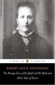 The Strange Case of Dr. Jekyll and Mr. Hyde and Other Tales of Terror - Robert Louis Stevenson,Robert Mighall