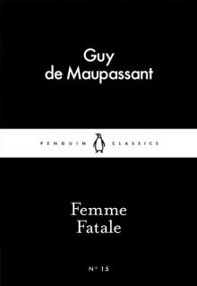 Femme Fatale (Little Black Classics #15) - Guy de Maupassant