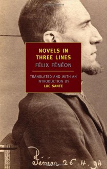 Novels in Three Lines - Félix Fénéon, Luc Sante