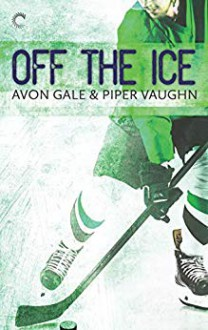 Off the Ice - Avon Gale, Piper Vaughn