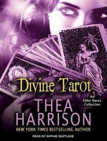 Divine Tarot: An Elder Races Collection - Thea Harrison, Sophie Eastlake