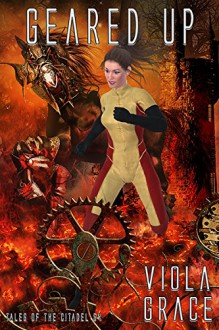 Geared Up (Tales of the Citadel Book 54) - Viola Grace