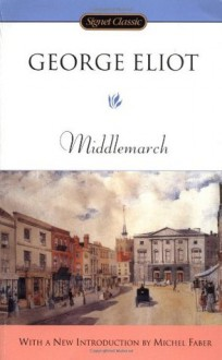 Middlemarch - Michel Faber,George Eliot